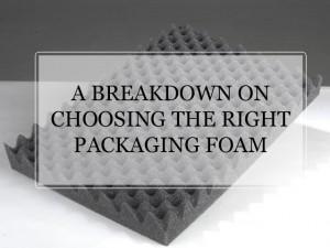 A-Breakdown-on-Choosing-the-Right-Packaging-Foam
